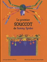 Sylvia Rouss et Katherine Janus Kahn - Le premier Souccot de Sammy Spider.