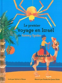 Sylvia Rouss - Le premier voyage en Israël de Sammy Spider - Les cinq sens.