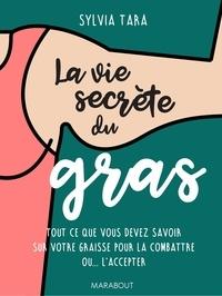Sylvia Tara - La vie secrète du gras.