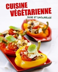 Sylvia Winnewisser - Cuisine végétarienne - Saine et savoureuse.