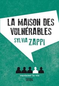Sylvia Zappi - La Maison des vulnérables.