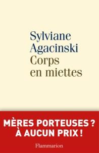 Sylviane Agacinski - Corps en miettes.