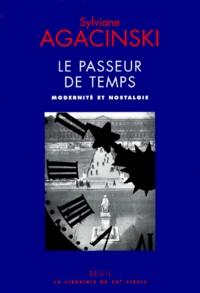 Sylviane Agacinski - LE PASSEUR DE TEMPS. - Modernité et nostalgie.