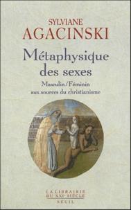 Sylviane Agacinski - Métaphysique des sexes - Masculin / Féminin au sources du christianisme.