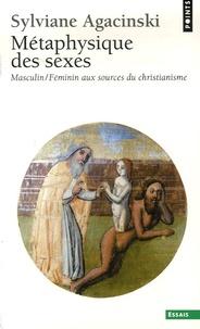 Sylviane Agacinski - Métaphysique des sexes - Masculin/Féminin aux sources du christianisme.