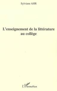 Sylviane Ahr - L'enseignement de la littérature au collège.