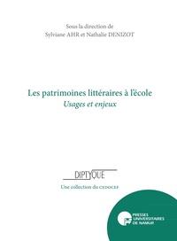 Sylviane Ahr et Nathalie Denizot - Les patrimoines littéraires à l'école - Usages et enjeux.