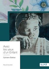 Sylviane Barbez - Avec les yeux d'un enfant.
