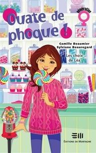 Sylviane Beauregard et Camille Beaumier - Ouate de phoque !  : Les choix de Léa.