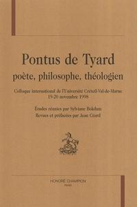 Sylviane Bokdam - Pontus de Tyard, poête, philosophe, théologien - Actes du colloque international, Université Créteil-Val de Marne (19 et 20 novembre 1998).