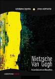 Sylviane Bonte et Yves Séméria - Nietzsche, Van Gogh - Incandescences Maudites.