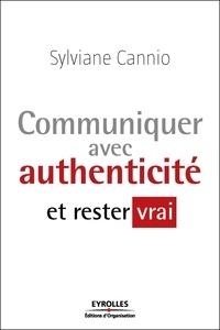 Sylviane Cannio - Communiquer avec authenticité et rester vrai.
