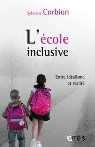 Sylviane Corbion - L'école inclusive - Entre idéalisme et réalité.