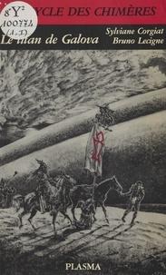 Sylviane Corgiat et Bruno Lecigne - Le cycle des Chimères (1) : Le Titan de Galova.
