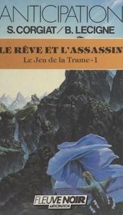 Sylviane Corgiat et Bruno Lecigne - Le jeu de la trame (1) - Le rêve et l'assassin.