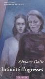 Sylviane Doise - Intimité d'ogresses.