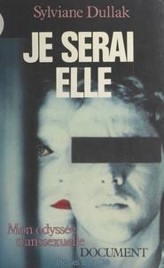 Sylviane Dullak - Je serai elle.