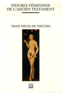 Sylviane Dupuis - Figures féminines de l'Ancien Testament - Le Jeu d'Eve ; Aldjia, la femme divisée ; Dina, fille de Jacob.
