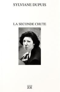 Sylviane Dupuis - La seconde chute.