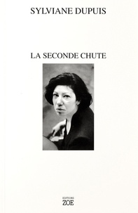 "Sylviane Dupuis - La Seconde Chute - Ou Godot, Acte III ""continuation""."
