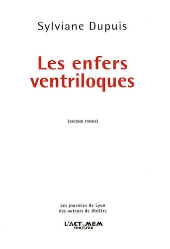 Sylviane Dupuis - Les enfers ventriloques.