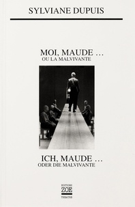 Sylviane Dupuis et Claudia BOSSE - Moi, Maude... ou la Malvivante - Ich, Maude... oder die Malvivante.