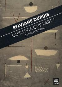 Sylviane Dupuis - Qu'est-ce que l'art ? - 33 propositions.