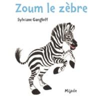 Sylviane Gangloff - Zoum le zèbre.