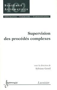 Sylviane Gentil - Supervision des procédés complexes.