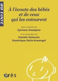 Sylviane Giampino - A l'écoute des bébés et de ceux qui les entourent.