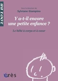 Sylviane Giampino - Y a-t-il encore une petite enfance ? - Le bébé à corps et à coeur.