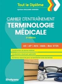 Sylviane Guillaume-Daghsen - Cahier d'entraînement terminologie médicale.