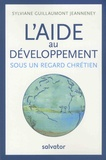 Sylviane Guillaumont Jeanneney - L'aide au développement sous un regard chrétien.