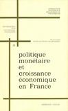 Sylviane Guillaumont-Jeanneney - Politique monétaire et croissance économique en France.