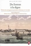 Sylviane Llinares et Benjamin Egasse - De l'estran à la digue - Histoire des aménagements portuaires et littoraux, XVIe-XXe siècle.