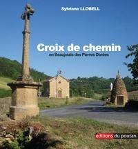 Sylviane Llobell - Croix de chemin en Beaujolais des Pierres Dorées.