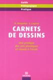 Sylviane Lugand et Danièle Margalejo - Carnets de dessins - Une pratique des arts plastiques et visuels à l'école.