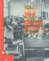 Sylviane Mangiapane - Les filles des Chèques Postaux - Contribution à l'histoire du syndicalisme PTT.