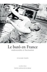 Sylviane Pagès - Le butô en France - Malentendus et fascination.