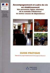 Accompagnement et cadre de vie en établissement des personnes âgées atteintes de la maladie dAlzheimer ou autres causes de dépendance - Guide pratique.pdf