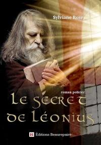 Sylviane Rose - Le secret de Léonius.