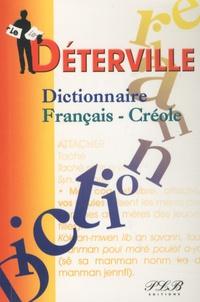 Sylviane Telchid et Hector Poullet - Le Déterville - Dictionnaire Français-Créole.