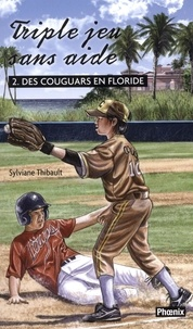 Sylviane Thibault - Triple jeu sans aide 02 : Des couguars en Floride - Des couguars en Floride.