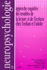 Sylviane Valdois et Serge Carbonnel - Approche cognitive des troubles de la lecture et de l'écriture chez l'enfant adulte.