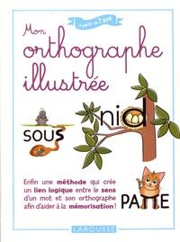 Sylviane Valdois et Marie-Pierre de Partz - Mon orthographe illustrée.