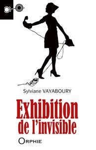 Sylviane Vayaboury - Exhibition de l'invisible.