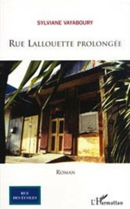 Sylviane Vayaboury - Rue Lallouette prolongée.