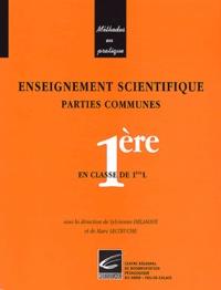 Sylvianne Delahaye et Marc Lecoeuche - Enseignement scientifique en classe de 1e L - Partie commune PC et SVT.