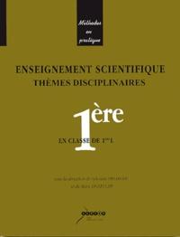 Sylvianne Delahaye et Marc Lecoeuche - Enseignement scientifique en classe de 1e L - Thèmes disciplinaires Physique-Chimie/Sciences de la Vie et de la Terre.
