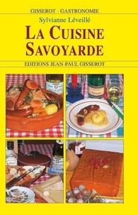 Sylvianne Léveillé - La cuisine savoyarde.
